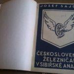 SAJDL, Josef. Českoslovenští železničáři v sibiřské anabasi.